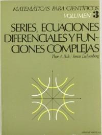 Matemáticas para Científicos. Series, ecuaciones diferenciales, funciones complejas. Volumen 3