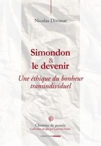 Simondon & le devenir, une éthique du bonheur transindividuel