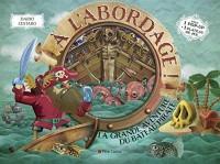 A l'abordage ! : La grande aventure du bateau pirate