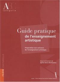 Guide pratique de l'enseignement artistique : Préparation des concours de l'enseignement artistique