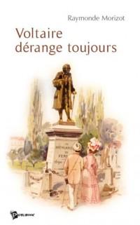 Voltaire Derange Toujours