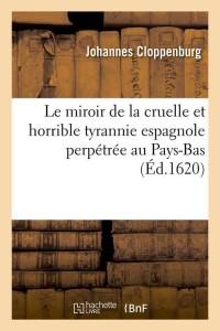 Le Miroir de la Cruelle Tyrannie Esp ed 1620