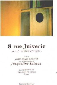 La Lumire Elargie. 8, Rue Juiverie