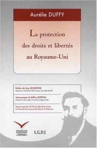 La protection des droits et libertés au Royaume-Uni : Recherche sur le Human Rights Act 1998 et les mutations du droit constitutionnel britannique ... Convention européenne des droits de l'homme