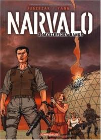 Narvalo, Tome 2 : Mysteriosa banks