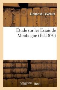 Etude Sur les Essais de Montaigne  ed 1870
