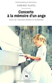 Concerto à la mémoire d'un ange: suivi de Touches noires et blanches