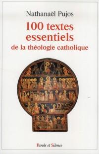 100 Textes Essentiels de la Theologie Catholique