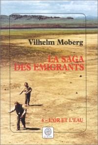 La Saga des émigrants, tome 6 : L'or et l'eau