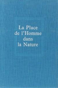 Oeuvres, tome 8 : La Place de l'homme dans la nature