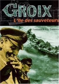 Groix, L'île des sauveteurs : Une histoire du sauvetage à Groix