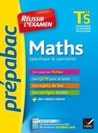 Maths Tle S spécifique & spécialité - Prépabac Réussir l'examen: fiches de cours et sujets de bac corrigés (terminale S)