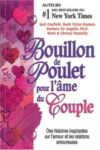 Bouillon de Poulet pour l'âme du couple : Des histoires sur l'amour et les relations amoureuses