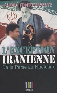 L'exception iranienne : De la Perse au nucléaire