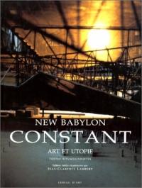New Babylon, Constant : Art et utopie, textes situationnistes