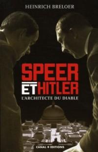 Speer et Hitler : L'architecte du diable