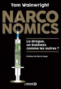 Narconomics : La drogue, un business comme les autres ?