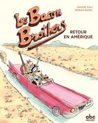 Les Bacon Brothers - Retour en Amérique