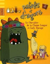 Patates et Dragons, Tome 3 : Le Chevalier de la Chaise Longue et Lady Ravage