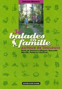 30 Balades en famille autour de Toulouse : Bords de Garonne à Blagnac, Beauzelle, Merville, Portet-sur-Garonne...
