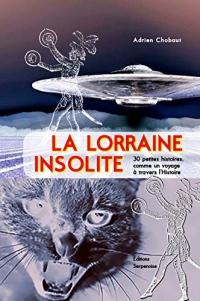 La Lorraine Insolite