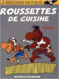 La brousse en folie, Tome 5 : Roussettes de cuisine