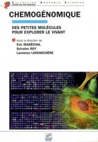 Chemogénomique : Des petites molécules pour explorer le vivant, Une introduction à l'usage des biologistes, chimistes et informaticiens