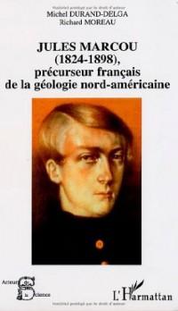 Jules Marcou (1824-1898) précurseur français de la géologie nord-américaine