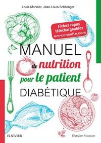 Manuel de nutrition pour le patient diabétique: + Fiches repas téléchargeables