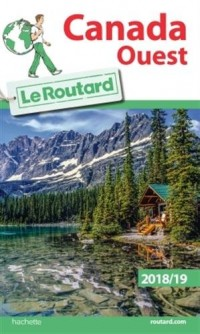 Guide du Routard Canada Ouest 2018/19