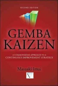 Gemba Kaizen: A Commonsense, Low-Cost Approach to Management 1st (first) Edition by Imai, Masaaki [1997]