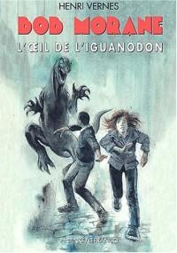 Bob Morane Tome 181 : L'oeil de l'iguanodon