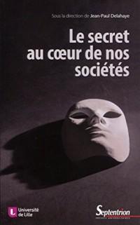 Le secret au coeur de nos sociétés : Technique, éthique, politique