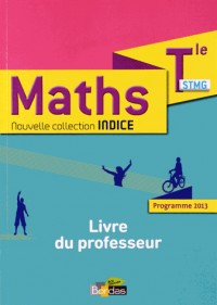 Indice Maths Term Stmg - Livre du Professeur - 2013