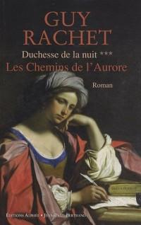 Duchesse de la nuit, Tome 3 : Les Chemins de l'Aurore