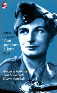 Tant que dure le jour : Amour et héroïsme dans la Seconde Guerre mondiale