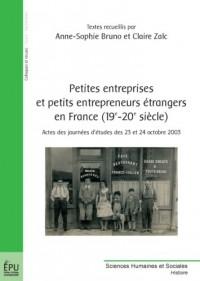Petites entreprises et petits entrepreneurs étrangers en France (19e-20e siècle)