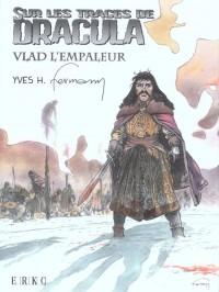Sur les Traces de Dracula - Vlad l'Impaleur  (Tirage de Tete)