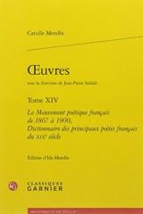 Oeuvres : Tome XIV : Le Mouvement poétique français de 1867 à 1900, Dictionnaire des principaux poètes français du XIXe siècle
