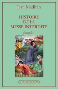Histoire de la messe interdite - Fascicule 1