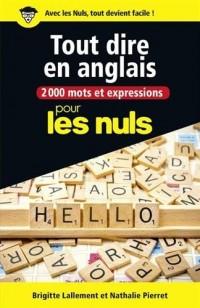 2000 mots et expressions pour tout dire en anglais pour les Nuls grand format