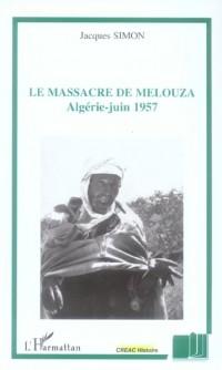 Massacre de Melouza Algérie Juin 1957