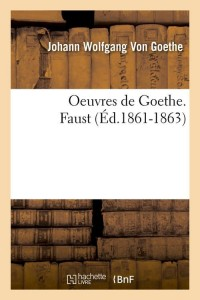 Oeuvres de goethe  faust  ed 1861 1863