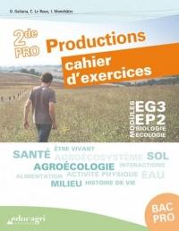 Modules EG3-EP2 Biologie-écologie 2de Pro Productions : Cahier d'exercices