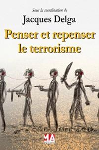 PENSER ET REPENSER LE TERRORISME
