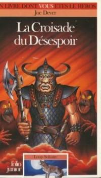 Loup Solitaire Tome 15 : La Croisade du désespoir