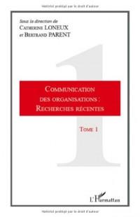 Communication des organisations : recherches récentes : Tome 1