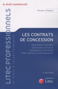 Les contrats de concession : Distribution sélective, concession exclusive, distribution automobile, droit interne et communautaire