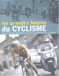 Les Grandes Heures du cyclisme : Les Courses mythiques - Les Champions de légende