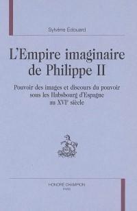 L'empire imaginaire de Philippe II